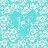 Postcard with turquoise heart on white floral pattern. Wedding card. Sign Love. Seamless pattern inside