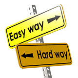 Easy way and hard way with yellow road sign