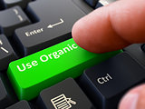 Use Organic - Concept on Green Keyboard Button.