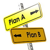Plan A and B with yellow road Sign