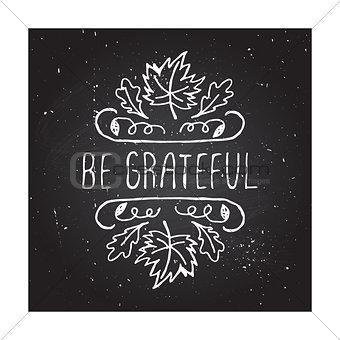 Be grateful - typographic element