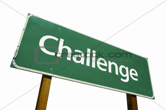 Challenge road sign isolated.