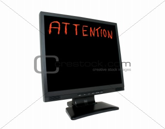 attention on LCD screen