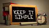 Hand Drawn Keep It Simple Concept on Chalkboard.
