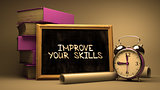Hand Drawn Improve Your Skills Concept on Chalkboard.