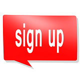 Sign up word on red speech bubble