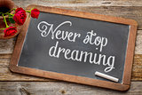 Never stop dreaming on blackboard