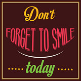 "Inspirational quote. ""Don't forget to smile today"""