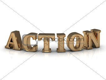 ACTION- inscription of bright gold letters on white