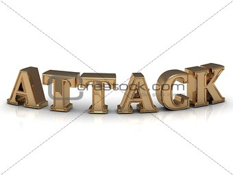 ATTACK- inscription of bright gold letters on white