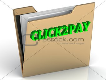 CLICK2PAY- bright color letters on a gold folder