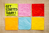 Get started today reminder note