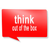Think out of the box word on red speech bubble