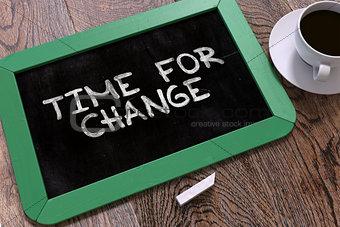 Time for Change Handwritten on Chalkboard.