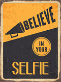 "Retro metal sign ""Believe in your selfie"""