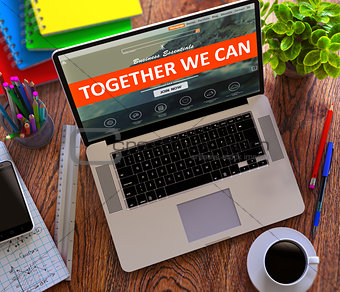 Together We Can Concept on Modern Laptop Screen.