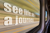 see life as a journey inspirational phrase