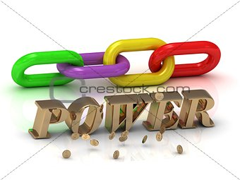 POWER- inscription of bright letters and color chain