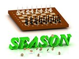 SEASON- inscription of green letters and chess
