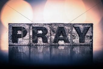 Pray Concept Vintage Letterpress Type