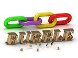 BUBBLE- inscription of bright letters and color chain