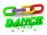 DANCE- inscription of bright letters and color chain