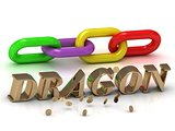 DRAGON- inscription of bright letters and color chain