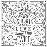 Life is too short to live same day twice. Hand drawn print with a quote lettering.Œ