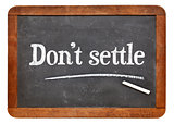 Do not settle on blackboard