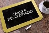 Hand Drawn Career Development Concept on Chalkboard.