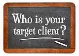 Who is your target client?