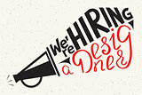 We are hiring a designer. Modern illustration of typography letters design