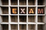 Exam Concept Wooden Letterpress Type in Draw