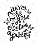 Never lose hope and believe in yourself