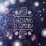 Christmas is coming - typographic element