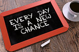 Every Day is a New Chance on Chalkboard.