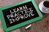 Learn Practice Improve. Chalkboard.
