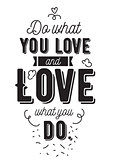 Inspirational romantic quote. Vector typography poster or card design. Do what you love lettering.