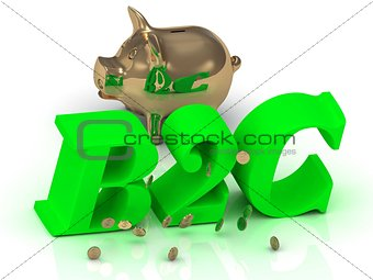 B2C - big bright green word, gold Piggy and money