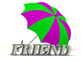 FRIEND- inscription of silver letters and umbrella