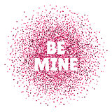 Be mine. Valentines day card. Vector illustration with colorful hearts. Abstract illustration for print or banner.