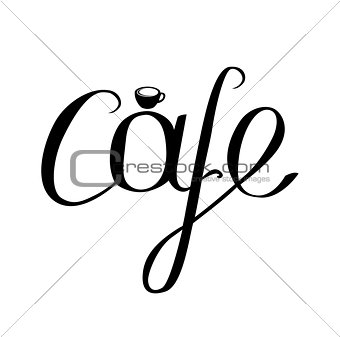 Cafe phrase isolated on white background. For your design, announcements,  posters, restaurant menu.