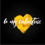 be my Valentine hand lettering.