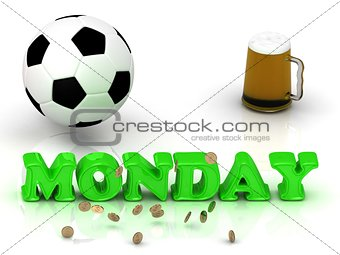 MONDAY- bright green letters, ball, money and cup