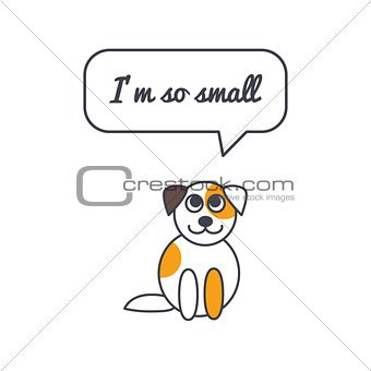 Small puppy with speech bubble and saying