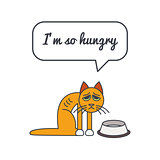 Hungry cat with speech bubble and saying
