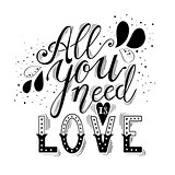 All you need is love hand lettering and decoration