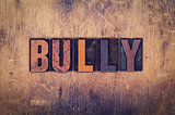 Bully Concept Wooden Letterpress Type