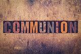 Communion Concept Wooden Letterpress Type