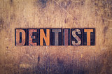Dentist Concept Wooden Letterpress Type